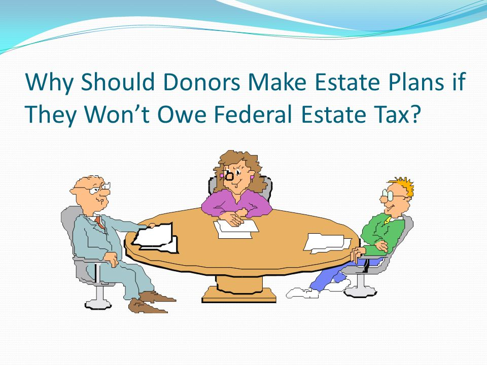 Everyone Still Needs Estate Planning Thoughtful, Fair Distribution of Estates through Wills, Living Trusts and Beneficiary Designations Keep Probate Expenses as Low as Possible Trusts That Protect Family Beneficiaries Income Taxes at Death (IRD) and State Death Taxes Living Wills and Healthcare Powers of Attorney Powers of Attorney/Standby Trustees Charitable Bequests