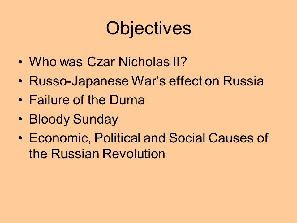 Objectives Who was Czar Nicholas II.