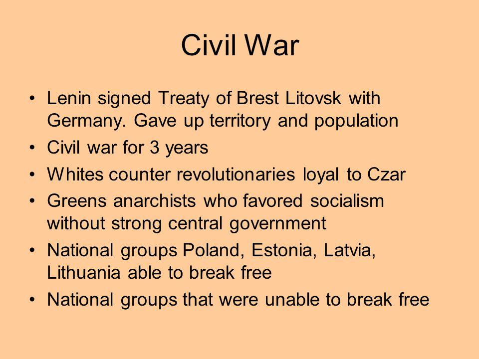 Civil War Lenin signed Treaty of Brest Litovsk with Germany.