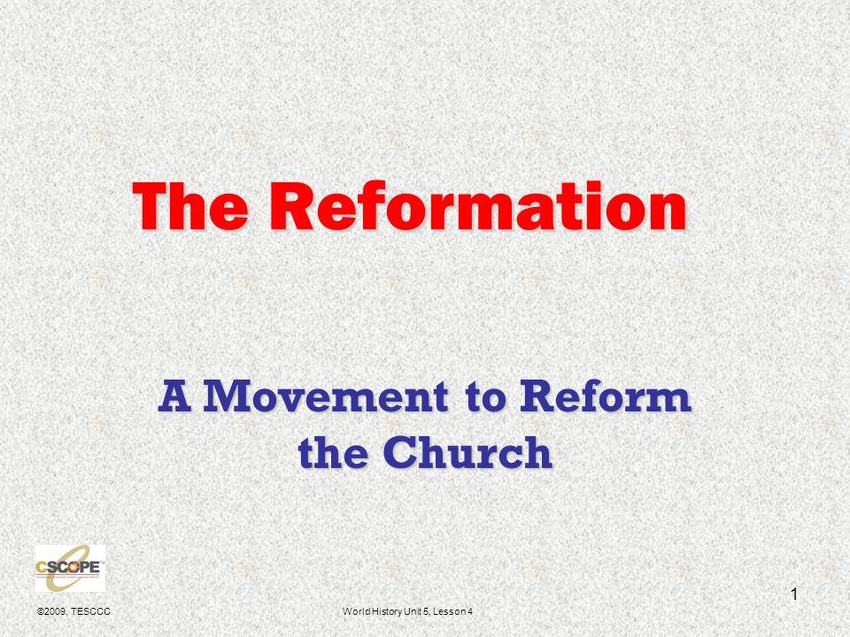 ©2009, TESCCCWorld History Unit 5, Lesson 4 2 The Protestant Reformation