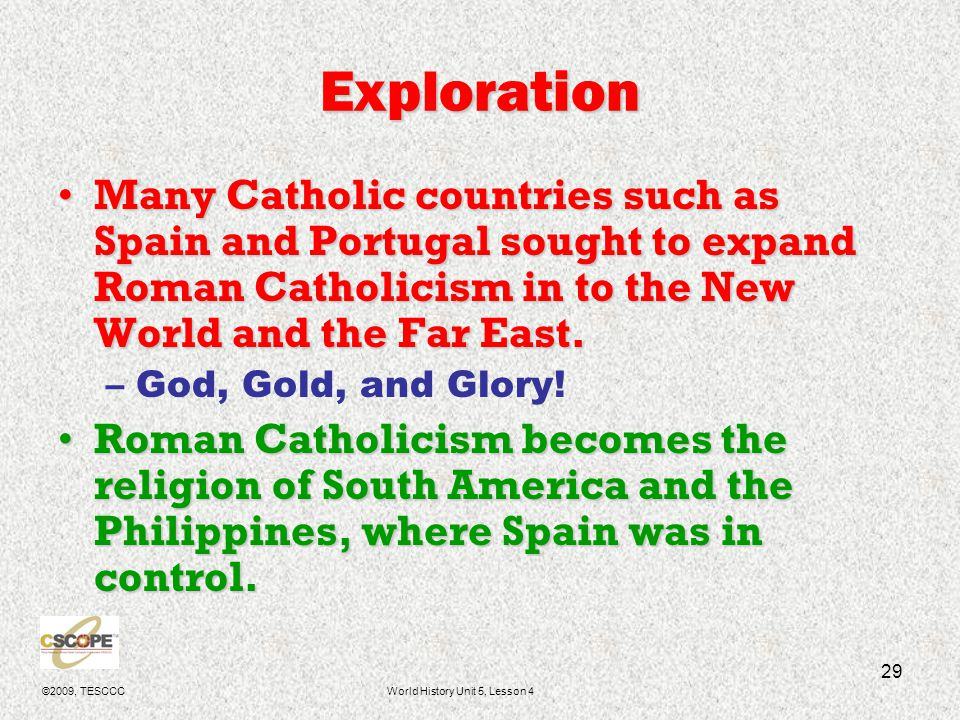 ©2009, TESCCCWorld History Unit 5, Lesson 4 30 Council of Trent 1545- called by Pope Paul III in an attempt to reform the Catholic Church.1545- called by Pope Paul III in an attempt to reform the Catholic Church.