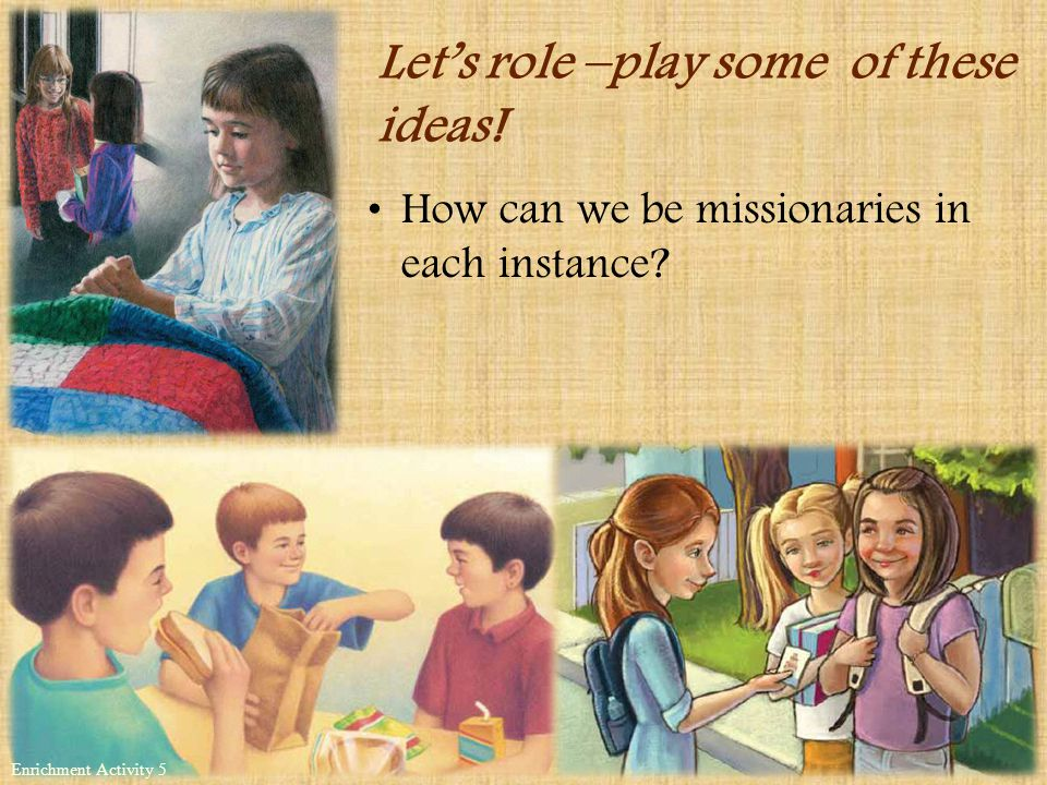 How can we be missionaries in each instance.