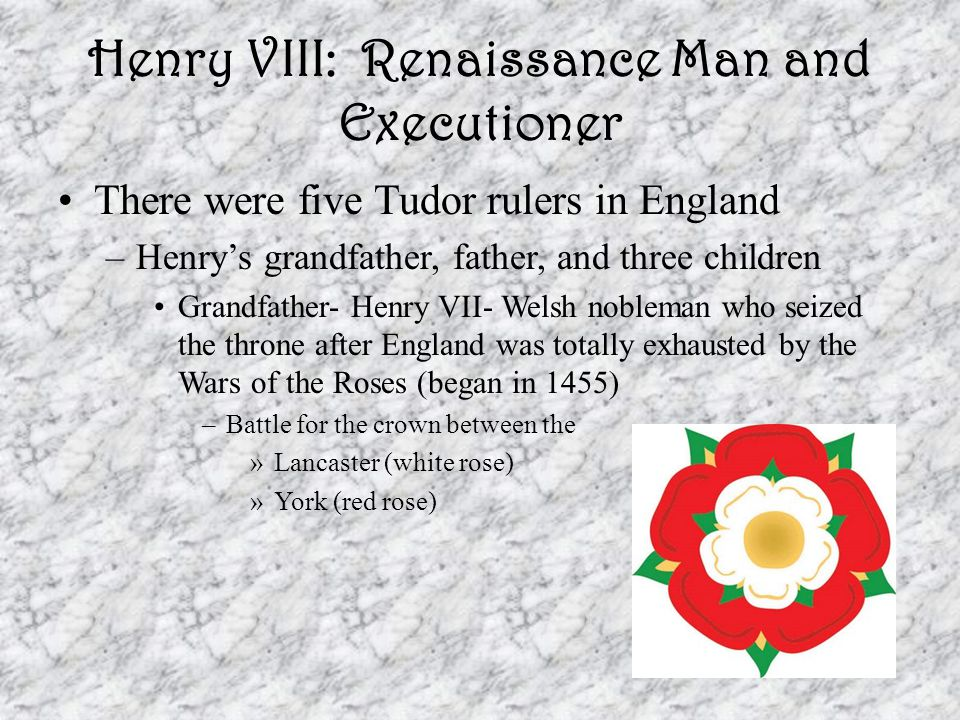 King Henry VIII He was a coarse, arrogant womanizer At an early age he was a Renaissance Man –Very attractive, athletic, and intelligent Henry could cheat on his wives but would not tolerate infidelity from them –Anne Boleyn and Katherine Howard He did create the Royal Navy – put a stop to foreign invasions