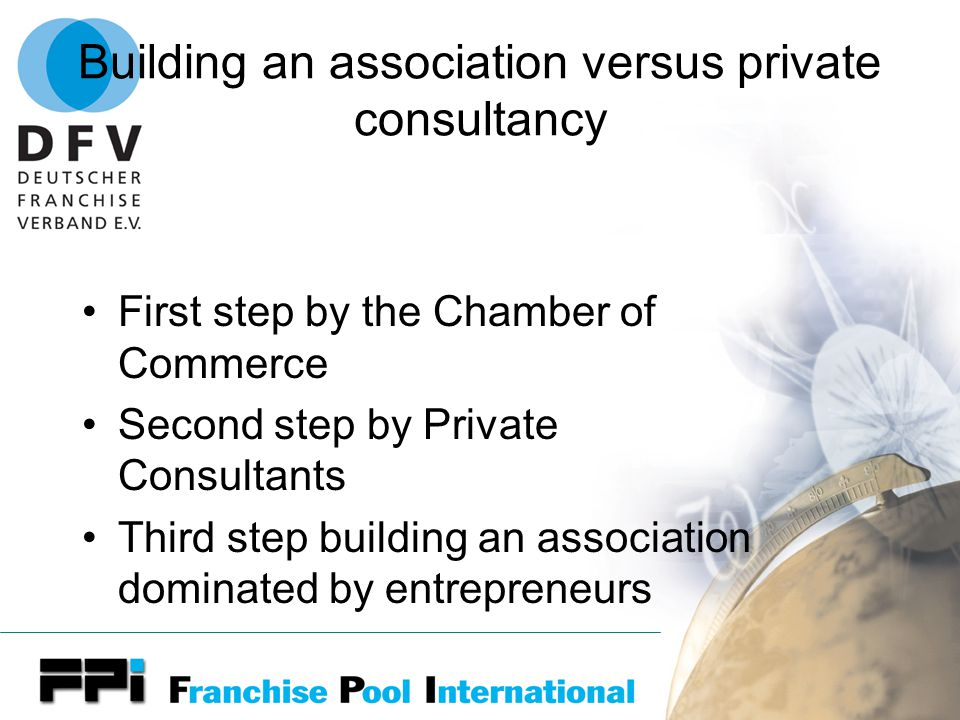 PR and Marketing to make Franchise attractive With support of the government the press will do his job An association or Chamber of Commerce will promote Franchise in general and impart franchise know how