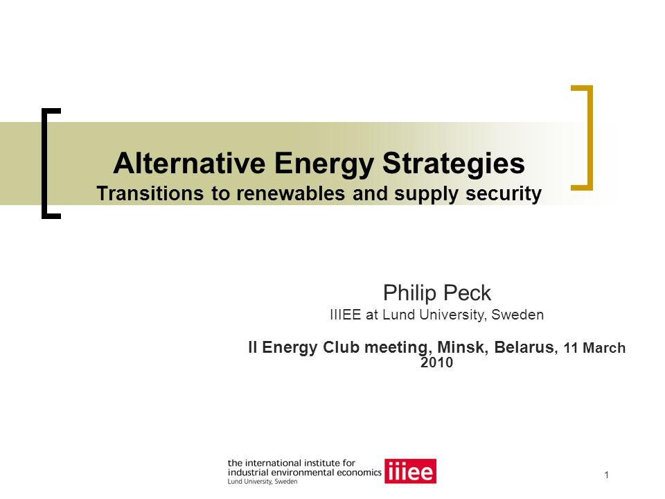 Peck, March 2010 2 Idea generation – thought provocation Can political will and 'comparative advantage' shift a national energy mix .