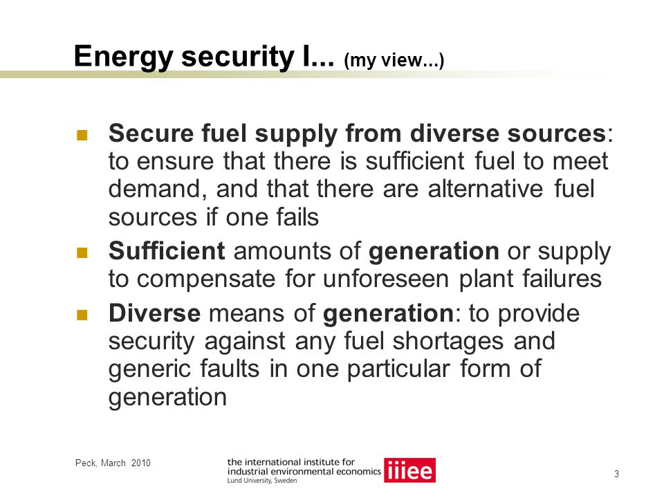 Peck, March 2010 4 Energy security II...