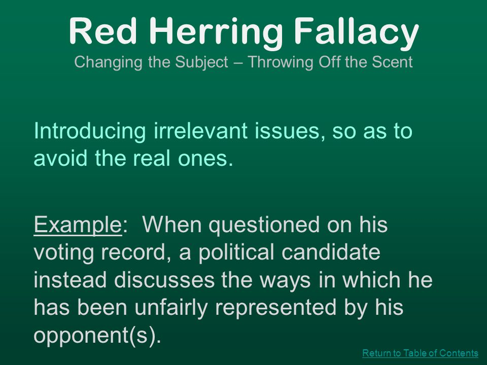 Slippery Slope Fallacy The Domino Effect Claiming that inevitable consequences must proceed from a decision.