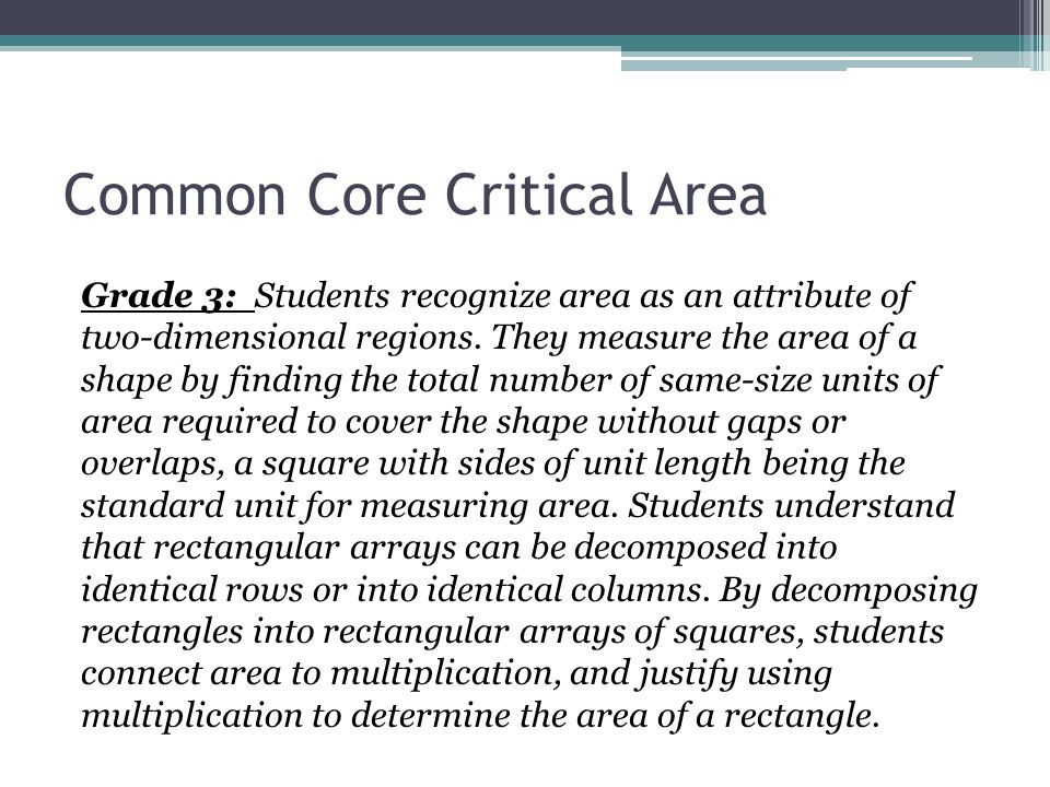 Common Core Critical Area Grade 5: Students recognize volume as an attribute of three- dimensional space.