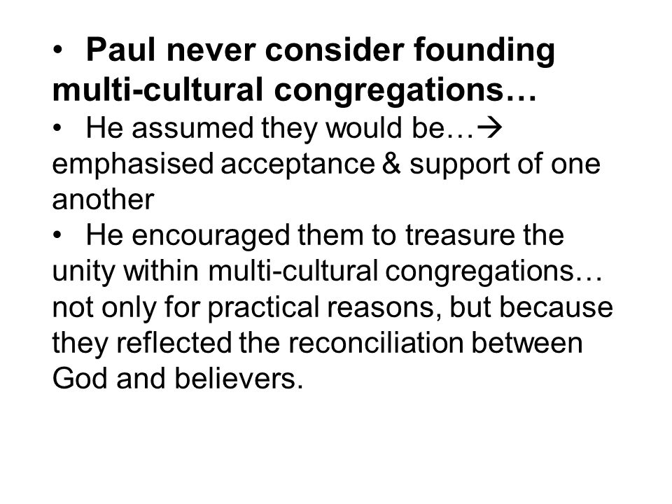 Statement 2: NT does not suggest to us that a mono-cultural congregation is necessarily an imperfect model