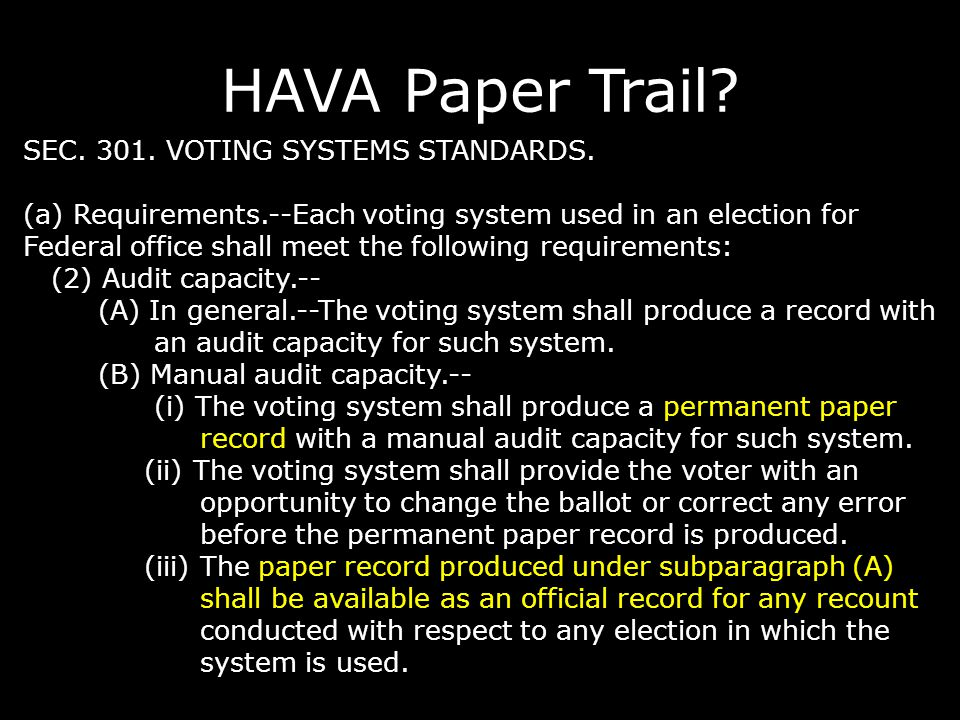 Software Voting (DRE) Direct-Recording Electronic voting machine Records votes as bits in memory Prints out paper at end of election (vendors claim this satisfies HAVA) Good things: Unambiguous record Prevents overvotes Audio interface for blind