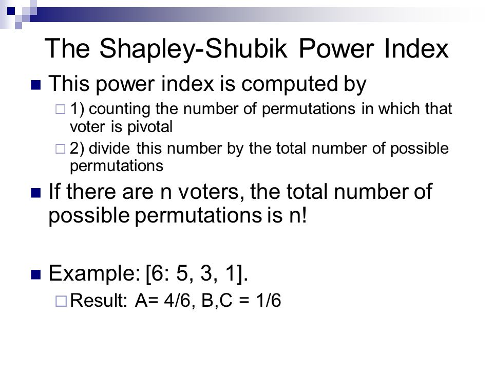 How to compute the S-S Power Index If all the voters have the same voting weight, then each has the same share of power.