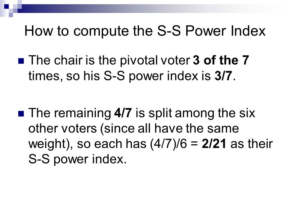 The Banzhaf Power Index Based on the count of coalitions in which a voter is critical Coalition: a set of voters who are prepared to vote for, or to oppose, a motion.