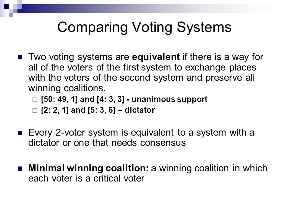 Minimal Winning Coalitions Take the voting system [6: 5, 3, 1] where the respective voters are A, B, C.