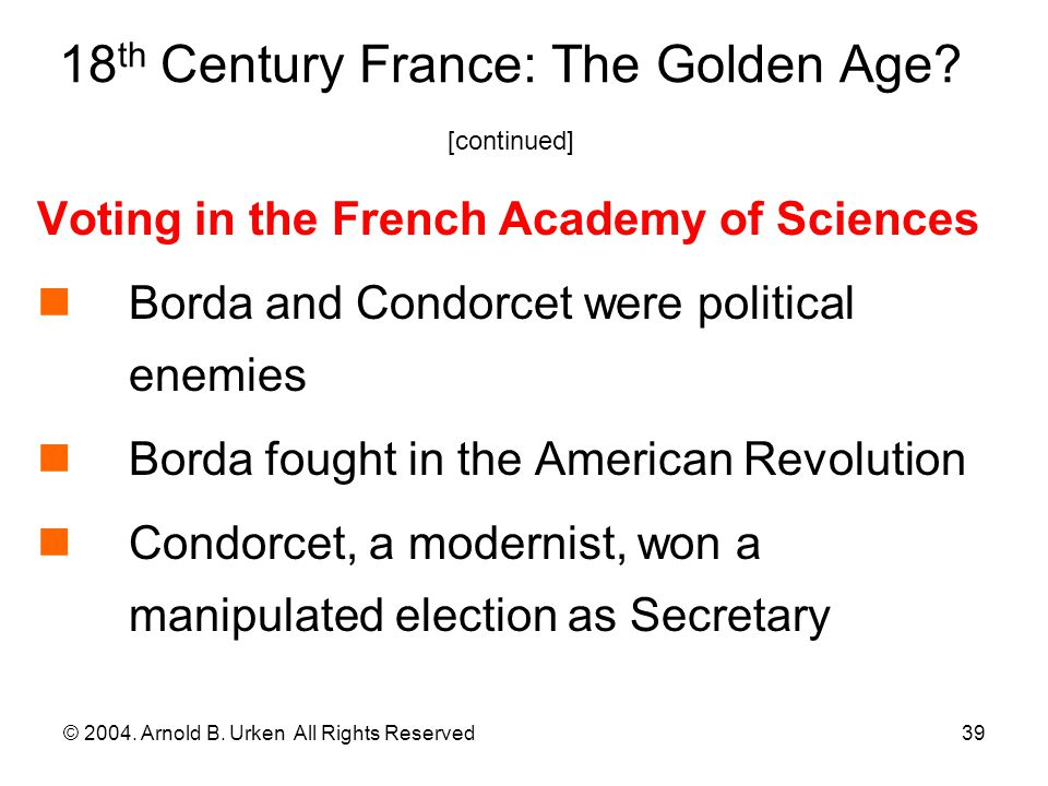 © 2004.Arnold B. Urken All Rights Reserved40 18 th Century France: The Golden Age.