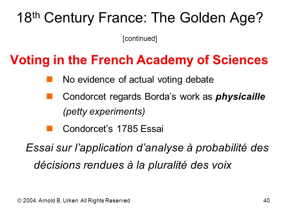 © 2004.Arnold B. Urken All Rights Reserved41 18 th Century France: The Golden Age.
