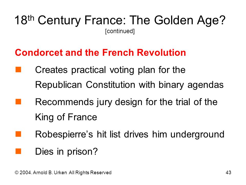 © 2004.Arnold B. Urken All Rights Reserved44 18 th Century France: The Golden Age.