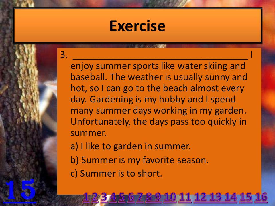 3.__________________________________ I enjoy summer sports like water skiing and baseball.