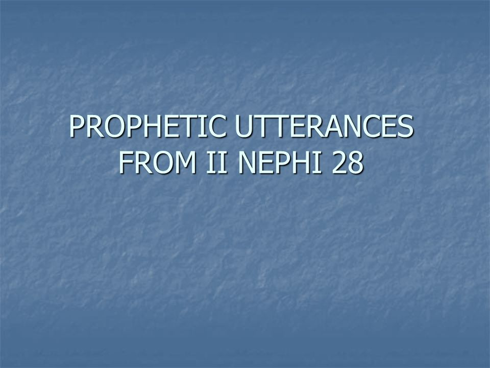 Prophecy 1: II Nephi 28:7-9 1.Mankind Seek the Lusts of the Flesh and Teach Others to Join Them