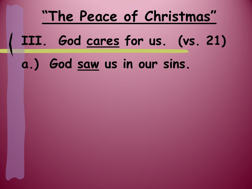 The Peace of Christmas III.God cares for us. (vs.