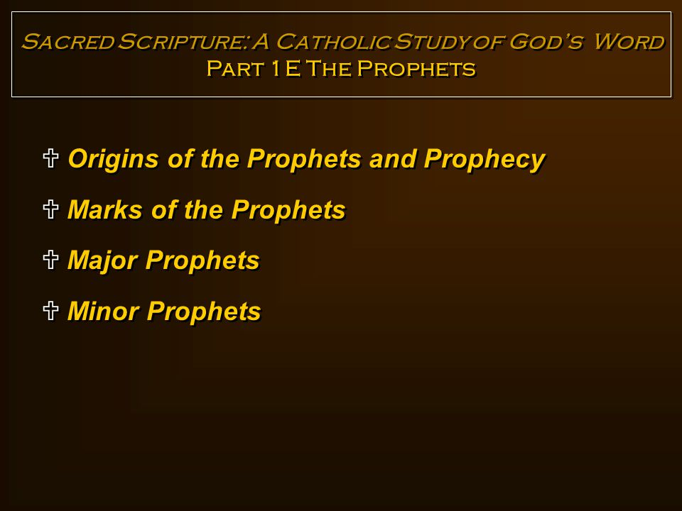 Prophets and Prophecy 1.The prophet is a special kind of messenger from God 2.
