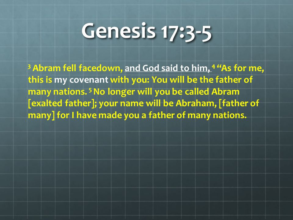 Genesis 17:6-8 6 I will make you very fruitful; I will make nations of you, and kings will come from you.