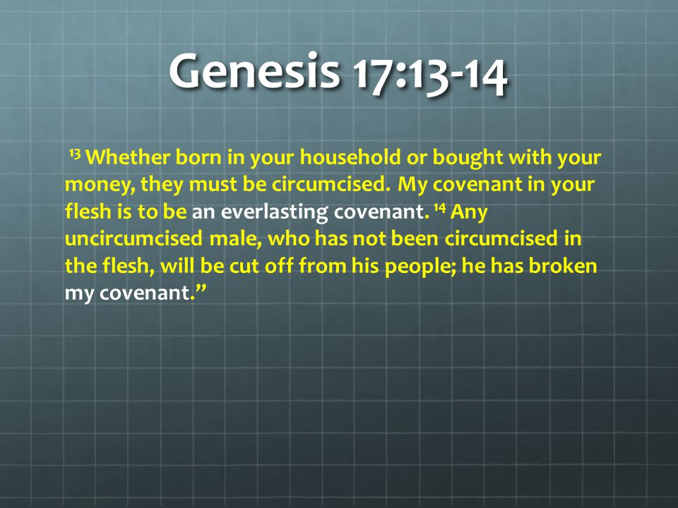 Genesis 17:11-14 Q: Is it significant that God required circumcision on the 8 th day.