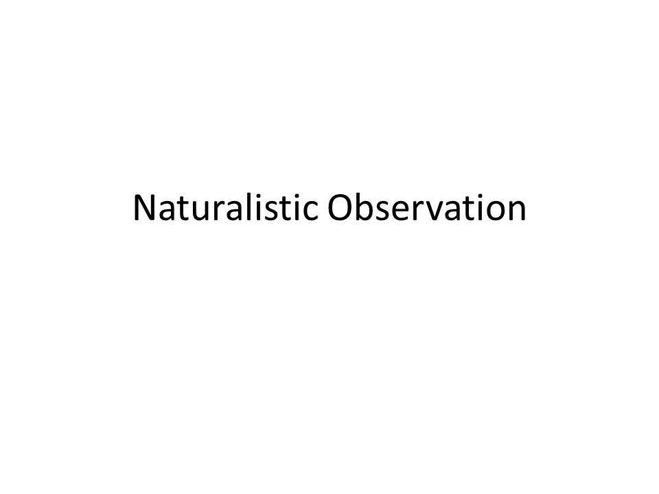 A Brief Introduction The main purpose of observational methods is description.