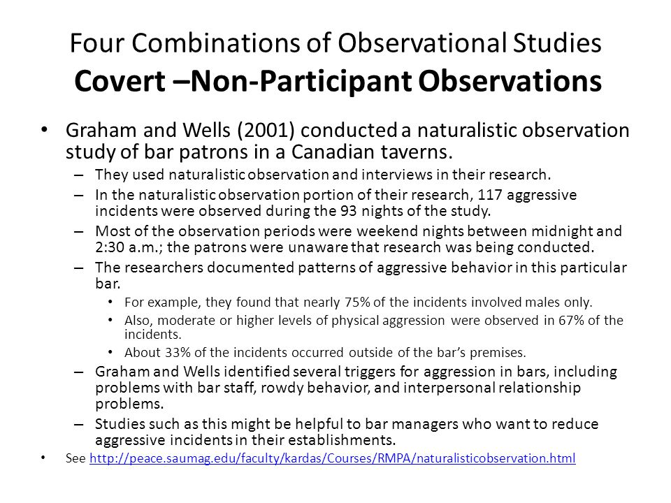 The Process of Observational Studies In general, observational studies are consisted of two phases – First Phase: Unstructured Observation – Second phase: Structured Observation