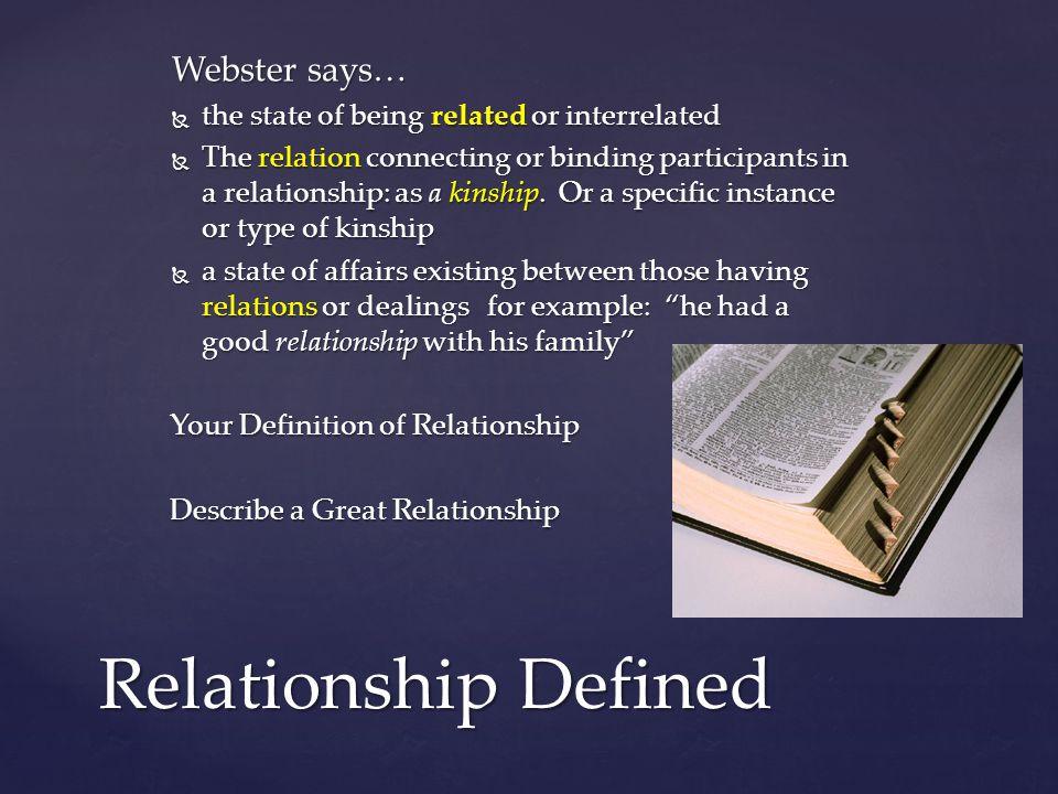  Family Relationships  Marital Relationships  Business Relationships  Church Relationships  Organizational Relationships Types of Relationships