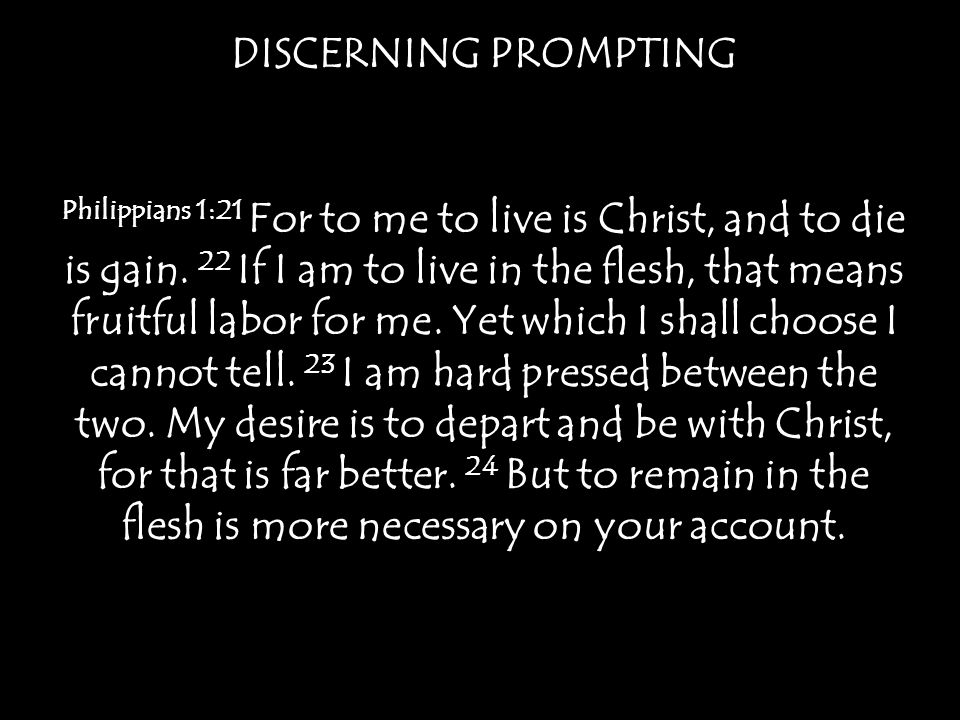 DISCERNING PROMPTING Galatians 5:25 If we live by the Spirit, let us also keep in step with the Spirit.