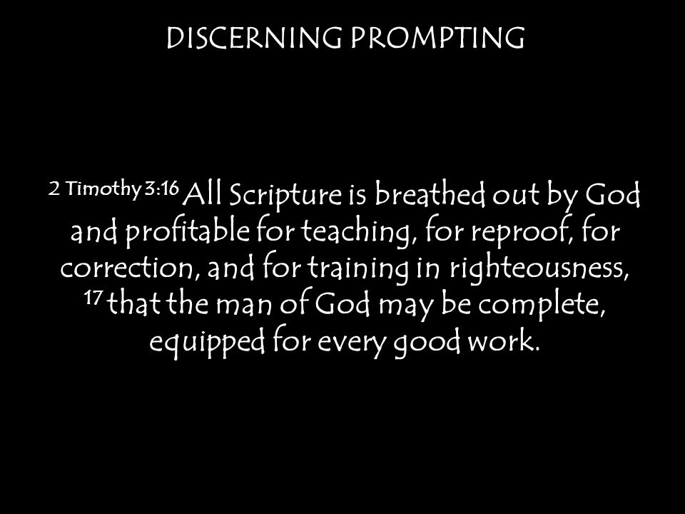 DISCERNING PROMPTING James 1:2 Count it all joy, my brothers, when you meet trials of various kinds, 3 for you know that the testing of your faith produces steadfastness.