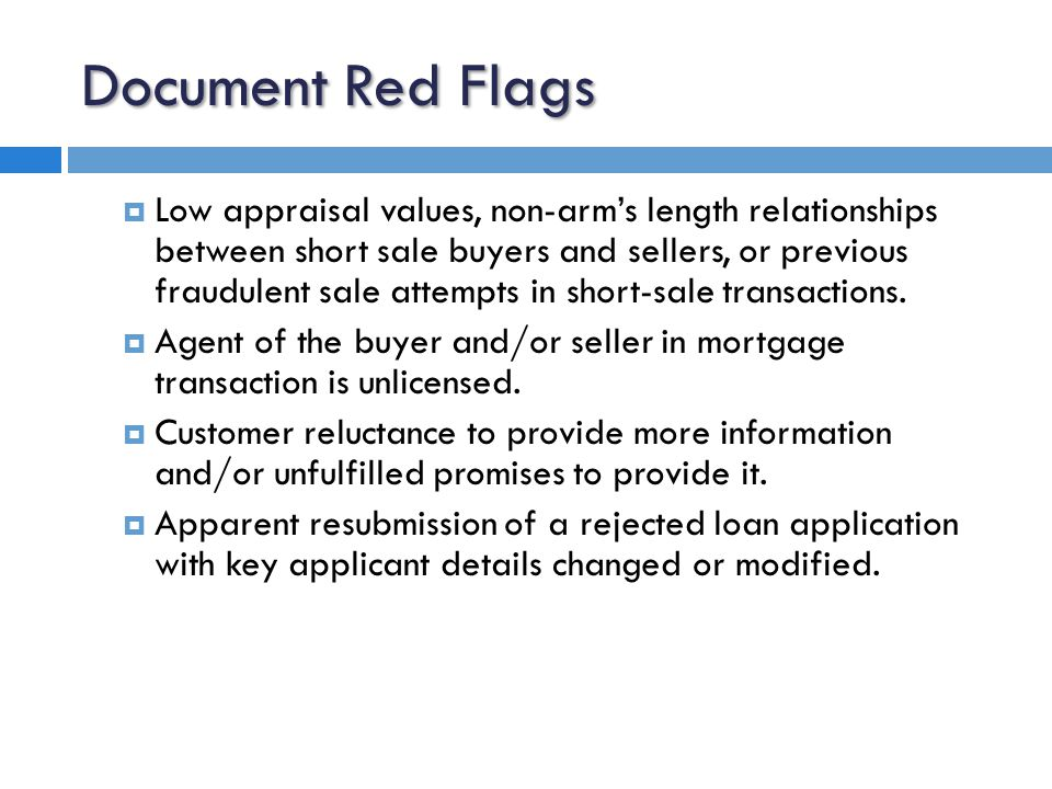 Document Red Flags  Request from 3 rd party affiliates on behalf of distressed homeowners to pay fees in advance of the homeowner receiving mortgage counseling, foreclosure avoidance, a loan modification, or other related services.