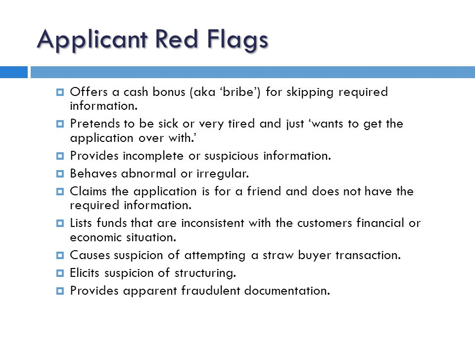 Loan Officer Red Flags  Almost never takes a vacation.