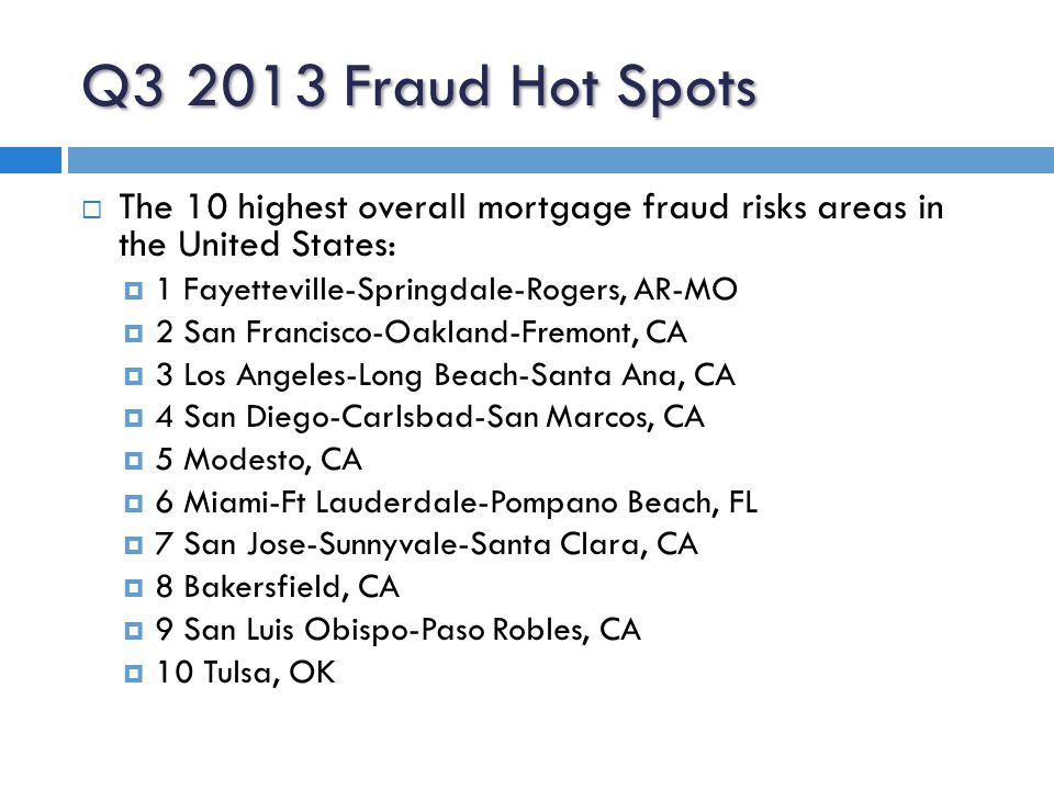 Q3 2013 Fraud Hot Spots  The 10 highest ZIP code fraud risks areas in the United States:  1 Hercules, CA 94547, 362 incidents  2 Rogers, AR 72756, 358 incidents  3 La Jolla, CA 92037, 357 incidents  4 San Jose, CA 95111, 348 incidents  5 San Diego, CA 92127, 343 incidents  6 Downey, CA 90240, 336 incidents  7 Harbor City, CA 90710, 330 incidents  8 Alhambra, CA 91801, 317 incidents  9 Joliet, IL 60435, 317 incidents  10 San Mateo, CA 94403, 307 incidents