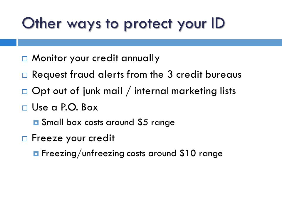 Hacked/Phished ID Theft  To Do List when computer is hacked or phished  Change all passwords  Run anti-spyware and anti-virus  Clear out private info in your browsers  Clear out sensitive data from Temp folder  Close online accounts