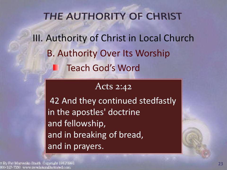 III.Authority of Christ in Local Church B. Authority Over Its Worship Sing 24 Eph.