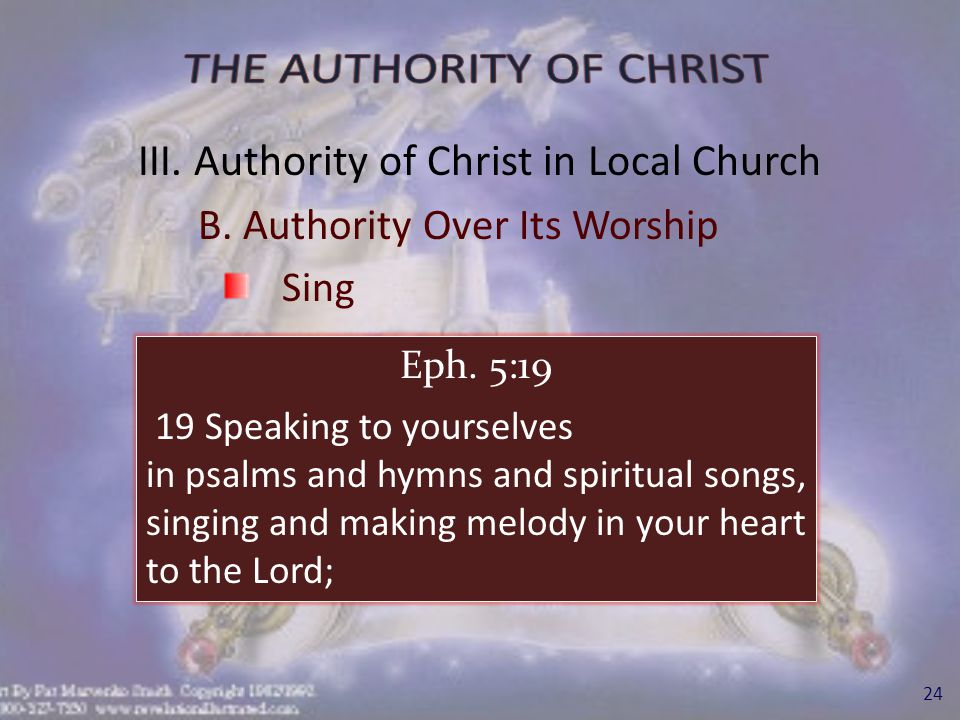 III.Authority of Christ in Local Church C.