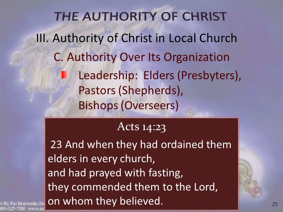 Leadership: Elders (Presbyters), Pastors (Shepherds), Bishops (Overseers) 26 Acts 20:17, 28 17 And from Miletus he sent to Ephesus, and called the elders of the church.