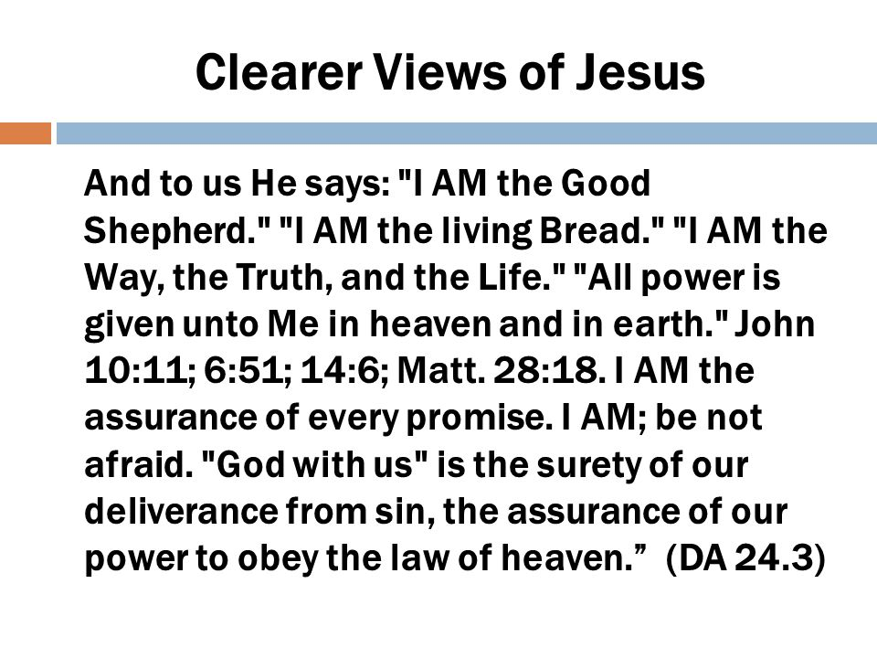 Clearer Views of Jesus Jesus declared, I am the resurrection, and the life. In Christ is life, original, unborrowed, underived.