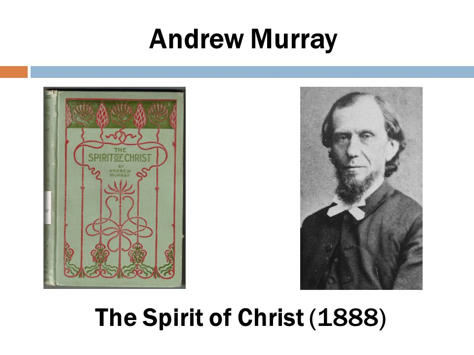 Andrew Murray It is generally admitted in the Church that the Holy Spirit has not the recognition which becomes Him as being the equal of the Father and the Son, the Divine Person through whom alone the Father and the Son can be truly possessed and known... The Spirit of Christ p 20
