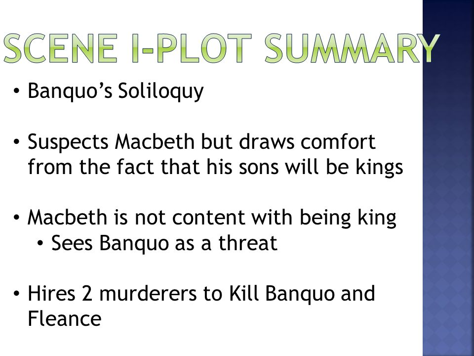  In the beginning of the act, there is a short, clipped conversation between Macbeth and Banquo.
