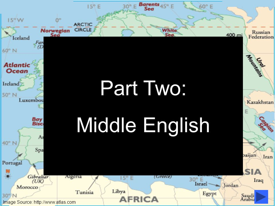 Image Source: http://www.atlas.com Part Two: Middle English