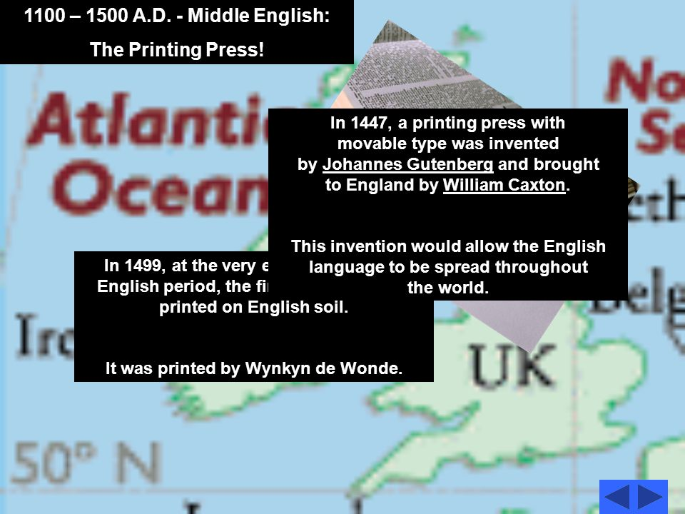 1100 – 1500 A.D.- Middle English: The Printing Press.