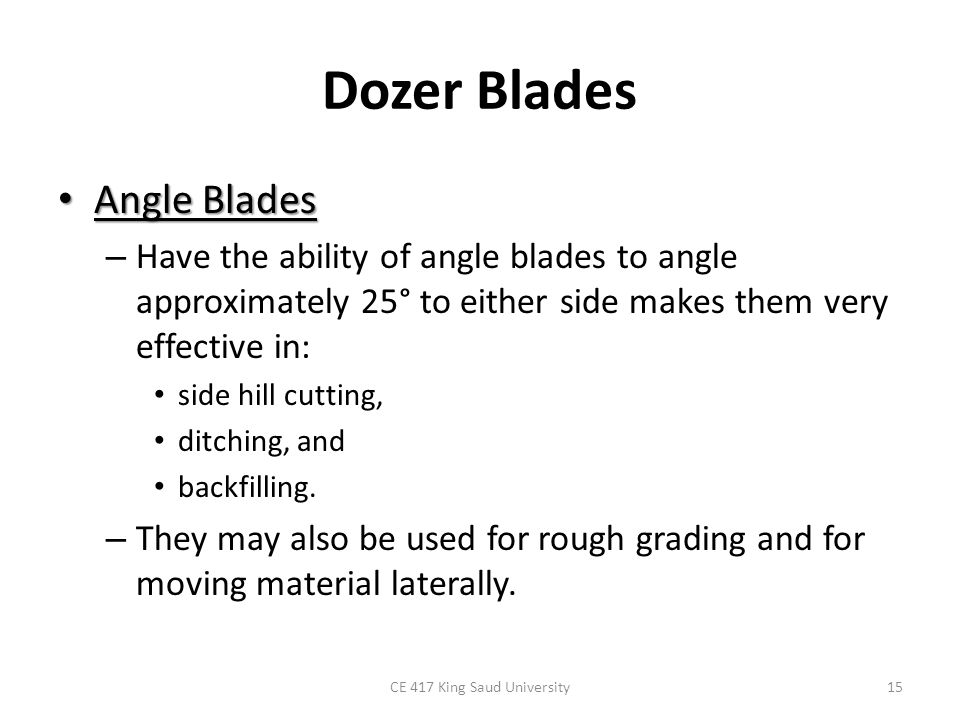 Dozer Blades cushion blade The cushion blade : – is reinforced and equipped with shock absorbers to enable it to push-load scrapers.
