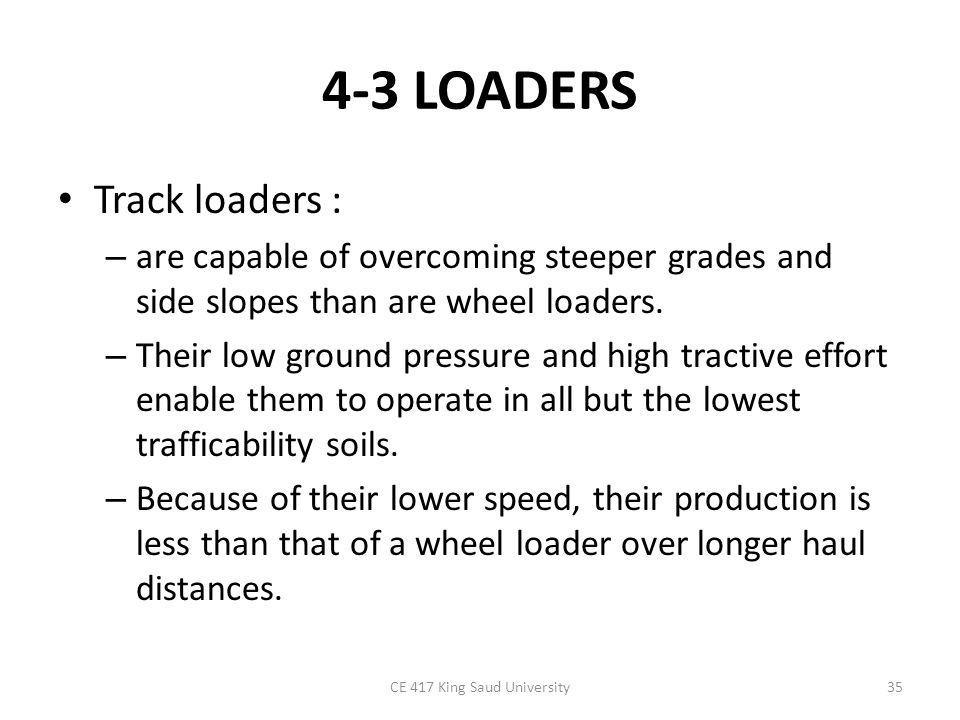 Estimating Loader Production Loader production may be estimated as the product of average bucket load multiplied by cycles per hour (Equation 2-1).