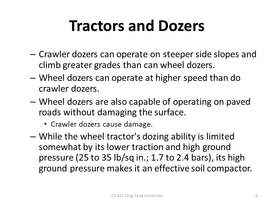 Tractors and Dozers Either rubber-tired or crawler tractors may be equipped with attachments other than dozer blades.