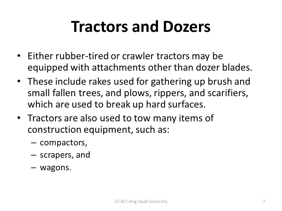 Tractors and Dozers Dozers may be equipped with: – direct-drive, – power-shift, or – hydrostatic transmissions.