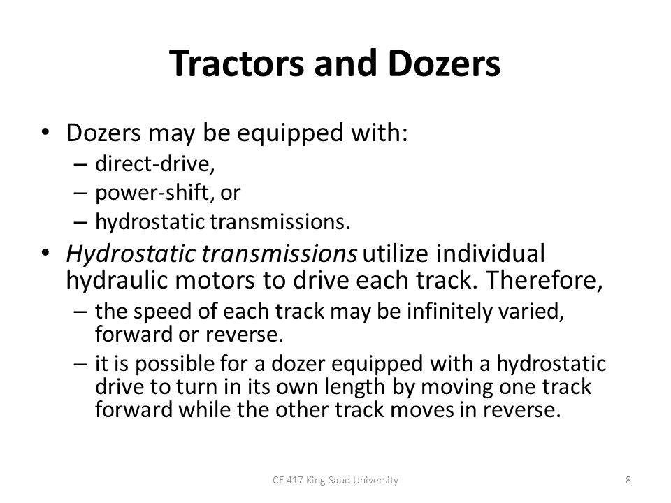 Dozer Blades There are a number of types of dozer blades available, and the four most common types are illustrated in Figure 4-7.