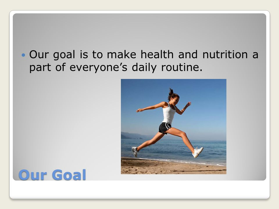How can health and nutrition be a part of your daily life?