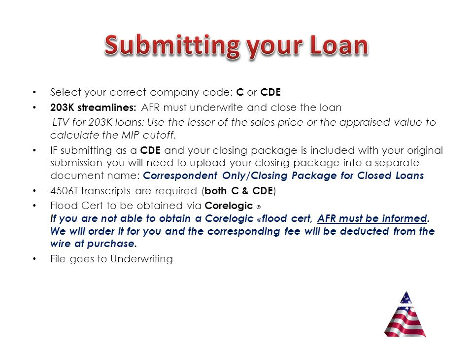 Borrower Contact Sheet- either AFR's or your company's Approval Sample Webtrac Screen Shot Income Calculation Worksheet ( C & CDE ) Income Calculation Worksheet Title report Final Lock / GFE Post Closing Contact Sheet Funding Procedures Sheet 3 attachments will be sent with Approval: *Post Closing Contact Sheet *Funding Procedures *1003 – or – Income Calculation Sheet (final 1003 income must match all AFR's – C s only) Wire Instructions Aged Loans- AFR will not purchase loans with a 90 day note Matrix questions